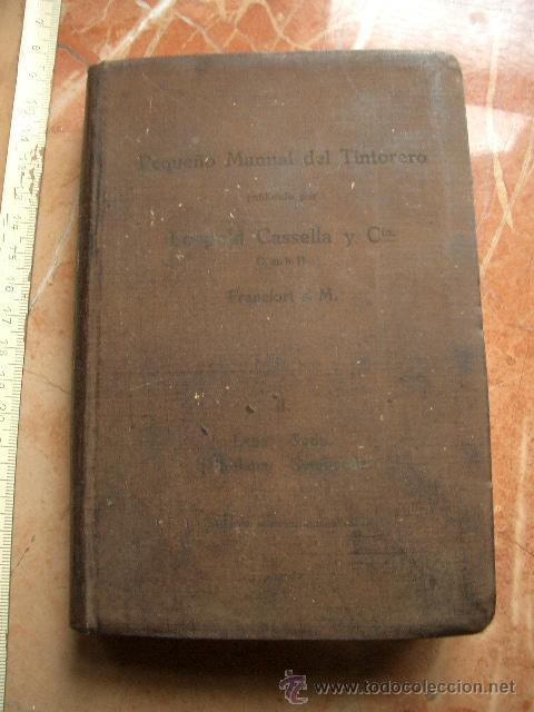 PEQUEÑO MANUAL DEL TINTORERO (Libros Antiguos, Raros y Curiosos - Ciencias, Manuales y Oficios - Otros)