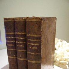 Libros antiguos: 1876 LOS TRES HISTORIADORES DE LA ISLA DE CUBA COMPLETO 3 TOMOS HISTORIA ISLA LIBROS CIENCIA CULTURA. Lote 22356007