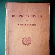 Libros antiguos: LES HOSPICES CIVILS DE STRASBOURG. 1928. Lote 27189410