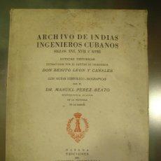 Libros antiguos: ARCHIVO DE INDIAS. INGENIEROS CUBANOS. SIGLOS XVI, XVII Y XVIII. NOTICIAS HISTORICAS 2 VOLUMENES. Lote 27076739