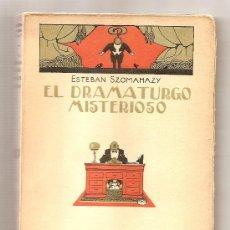Libros antiguos: EL DRAMATURGO MISTERIOSO .- ESTEBAN SZOMAHAZY. Lote 27602040