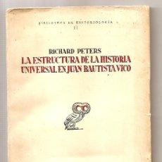 Libros antiguos: LA ESTRUCTURA DE LA HISTORIA UNIVERSAL EN JUAN BAUTISTA VICO .- RICHARD PETERS. Lote 27021503