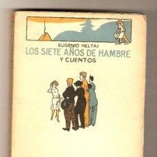 Libros antiguos: LOS SIETE AÑOS DE HAMBRE Y CUENTOS .- EUGENIO HELTAI. Lote 26807510