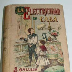 Libros antiguos: LA ELECTRICIDAD EN CASA - BIBLIOTECA POPULAR - ED. SATURNINO CALLEJA - POR CL. - ED. VIGNES - TOMO X. Lote 26184812