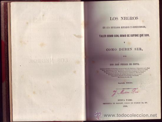LOS NEGROS EN SUS DIVERSOS ESTADOS Y CONDICIONES. JOSÉ FERRER DE COUTO (Libros Antiguos, Raros y Curiosos - Pensamiento - Otros)