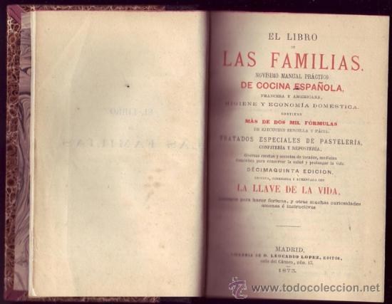 EL LIBRO DE LAS FAMILIAS. MANUAL PRÁCTICO DE COCINA ESPAÑOLA, FRANCESA Y AMERICANA. (Libros Antiguos, Raros y Curiosos - Historia - Otros)