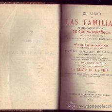 Libros antiguos: EL LIBRO DE LAS FAMILIAS. MANUAL PRÁCTICO DE COCINA ESPAÑOLA, FRANCESA Y AMERICANA.. Lote 27461084