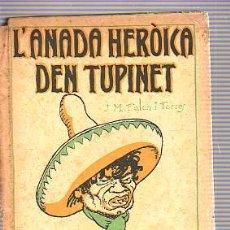 Libros antiguos: LIBRO BIBLIOTECA PATUFET -L'ANADA HEROICA DEN TUPINET-JOSE MARIA FOLCH I TORRES 1917. Lote 18826906