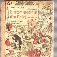 Libros antiguos: LIBRO BIBLIOTECA PATUFET -EL RETORN ACCIDENTAT D'EN VIROLET-JOSE MARIA FOLCH I TORRES 1917. Lote 18826907