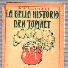 Libros antiguos: LIBRO BIBLIOTECA PATUFET -LA BELLA HISTORIA DEN TUPINET-JOSE MARIA FOLCH I TORRES 1917. Lote 18826908