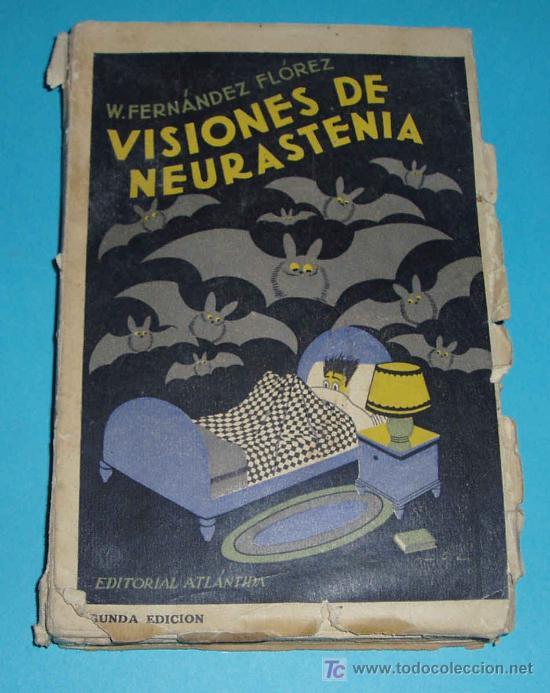VISIONES DE NEURASTENIA. W. FERNANDEZ FLOREZ (Libros Antiguos, Raros y Curiosos - Literatura - Otros)