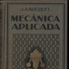 Libros antiguos: MECÁNICA APLICADA. J.A. BOCQUET. ED. GUSTAVO GILI 1930. Lote 21706335