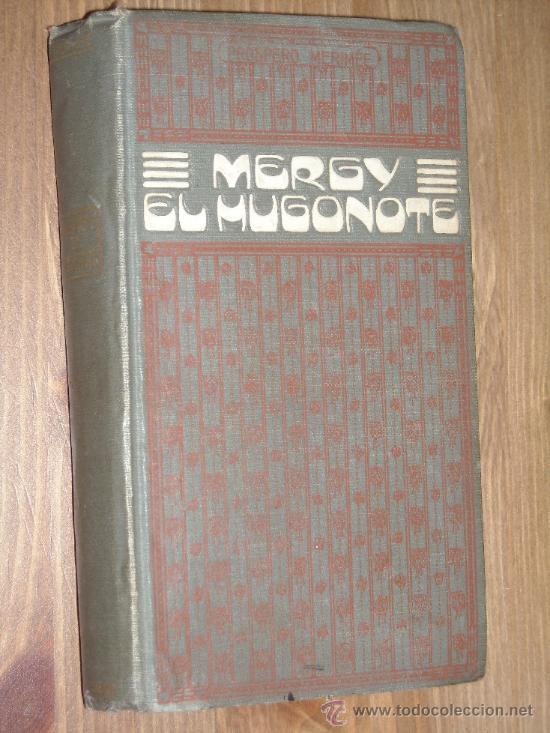 MERGY EL HUGONOTE POR PRÓSPERO MERIMÉE DE E. DOMENECH EDITOR EN BARCELONA 1914 (Libros antiguos (hasta 1936), raros y curiosos - Literatura - Narrativa - Otros)