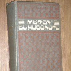 Libros antiguos: MERGY EL HUGONOTE POR PRÓSPERO MERIMÉE DE E. DOMENECH EDITOR EN BARCELONA 1914. Lote 19877637