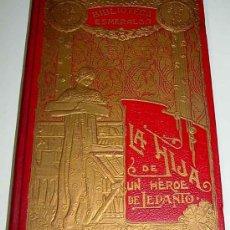 Libros antiguos: ANTIGUO LIBRO LA HIJA DE UN HEROE DE LEPANTO - NOVELA HISTORICA DEL SIGLO XVI - ANONIMO - NOVELA HIS. Lote 12719450