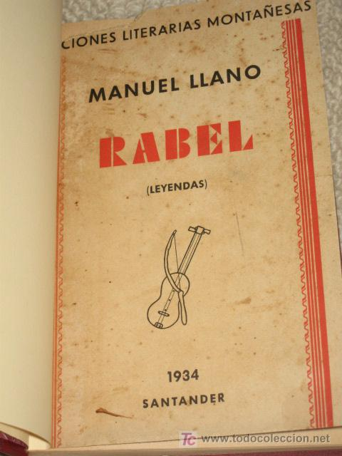 RABEL (LEYENDAS), POR MANUEL LLANO, PRIMERA EDICIÓN, SANTANDER 1934. (Libros Antiguos, Raros y Curiosos - Literatura - Otros)