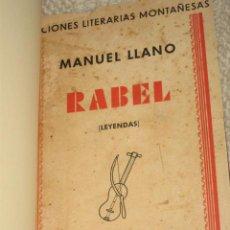 Libros antiguos: RABEL (LEYENDAS), POR MANUEL LLANO, PRIMERA EDICIÓN, SANTANDER 1934.. Lote 26666390