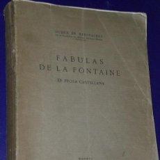 Libros antiguos: FABULAS DE LA FONTAINE EN PROSA CASTELLANA, POR EL DUQUE DE MEDINACELI.. Lote 84375348