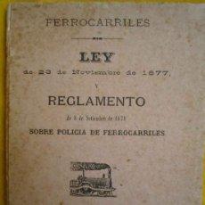 Libros antiguos: FERROCARRILES. LEY Y REGLAMENTO SOBRE POLICIA DE FERROCARRILES.1885. Lote 12880419