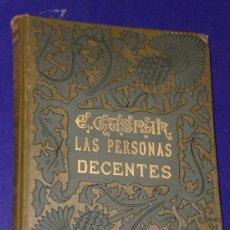 Libros antiguos: LAS PERSONAS DECENTES. NOVELA DE COSTUMBRES CONTEMPORÁNEAS. (1891). Lote 22763418