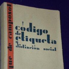Libros antiguos: CÓDIGO DE ETIQUETA Y DISTINCIÓN SOCIAL. . Lote 26287539