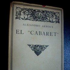 Libros antiguos: LIBRO ANTIGUO EL CABARET. ALEJANDRO ARNOUX.OBRA MAESTRA FRANCESA . 1921. SOBRECUBIERTA.. Lote 24121425