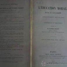 Libros antiguos: LA EDUCACION MORAL EN LA UNIVERSIDAD, POR M. ALFRED CROISET - FELIX AUCAN EDITOR - 1901. Lote 22030494