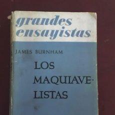 Libros antiguos: LOS MAQUIAVELISTAS, POR JAMES BURNHAM - EMECE EDITORES - 1945. Lote 67400758