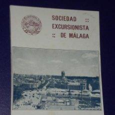 Libros antiguos: SOCIEDAD EXCURSIONISTA DE MÁLAGA AÑO 1931-1932. RESUMEN DE SU LABOR CULTURAL E INDICE DE EXCURSIONES. Lote 19640632