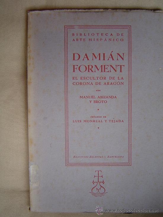 DANIEL FORMENT EL ESCULTOR DE LA CORONA DE ARAGON (Libros Antiguos, Raros y Curiosos - Bellas artes, ocio y coleccionismo - Otros)
