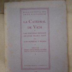 Libros antiguos: LA CATEDRAL DE VICH Y LAS PINTURAS MURALES DE JOSE MARIA SERT. Lote 26524256
