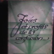 Libros antiguos: JOIES ET PROFITS DE LA CONFESSION, POR JOSEPH LUCAS PALLOTTIN - EDITIONS ALSATIA - PARÍS - 1935. Lote 22603075