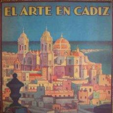 Libros antiguos: EL ARTE EN CÁDIZ. PEMAN Y PEMARTÍN CÉSAR. 1930. PATRONATO NACIONAL DEL TURISMO. Lote 19262803