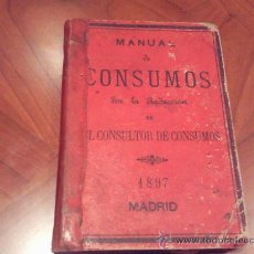 Libros antiguos: ANTIGUO LIBRO MANUAL DE CONSUMOS. MADRID. 1897. Lote 26210288
