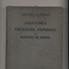 Libros antiguos: ANATOMÍA Y FISIOLOGÍA HUMANAS CON NOCIONES DE HIGIENE. SALUSTIO ALVARADO. 1934. PRÓLOGO DR. MARAÑÓN. Lote 22256092