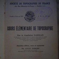 Libros antiguos: COURS ELEMENTAIRE DE TOPOGRAPHIE CAPITAINE GARDAN 1926. Lote 22823450