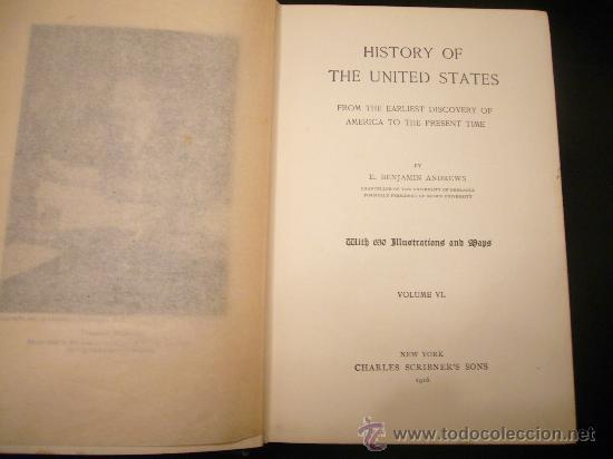 Libros antiguos: BENJAMIN ANDREWS: - HISTORY OF THE UNITED STATES - TOMO VI (ULTIMO) (1916) - Foto 2 - 27347680