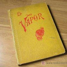 Libros antiguos: EL VAPOR: SU PRODUCCIÓN Y EMPLEO DESCRIPCIÓN DE LAS MANUFACTURAS DE BABCOCK & WILCOX LIMITED 1914. Lote 24644414