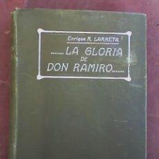 Libros antiguos: LA GLORIA DE DON RAMIRO, POR ENRIQUE RODRÍGUEZ LARRETA - GARNIER HERMANOS - PARÍS. Lote 27058226