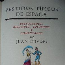 Libros antiguos: VESTIDOS TIPICOS DE ESPAÑA.JUAN DÍVORI.JUAN VILA PUYOL.ORBIS.C.1930.GRABADOS. Lote 27184292