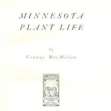Libros antiguos: CONWAY MAC MILLAN. MINNESOTA PLANT LIFE. MINNESOTA (USA), 1899. JARDINERÍA. Lote 25252951