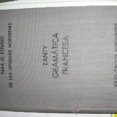 Libros antiguos: METODO GASPEY PARA EL ESTUDIO DE LAS LENGUAS MODERNAS-TANTY GRAMATICA FRANCESA-1930. Lote 27184726