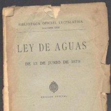 Libros antiguos: LEY DE LAS AGUAS 1879 BIBLIOTECA OFICIAL LEGISLATIVA . Lote 13112707