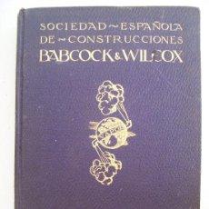 Libros antiguos: SOCIEDAD ESPAÑOLA DE CONSTRUCCIONES BABCOCK&WILCOX- CATALOGO GENERAL , AÑOS 20 APROX. Lote 20972068