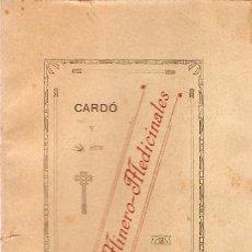 Libros antiguos: LIBRO CARDO Y SUS AGUAS MINERO-MEDICINALES TORTOSA 1907. Lote 13159783