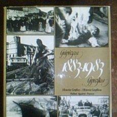 Libros antiguos: GUIPUZCOA 1883-1983.HISTORIA GRAFICA.RAFAEL AGUIRRE FRANCO. Lote 25323895