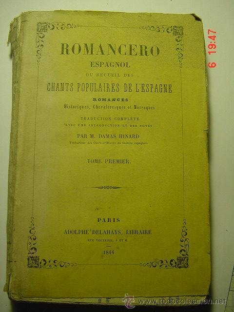 8660 ROMANCERO ESPAÑOL - EN FRANCES - M. DAMAS HINARD AÑO 1844 COSAS&CURIOSAS (Libros Antiguos, Raros y Curiosos - Historia - Otros)