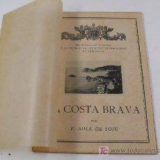 Libros antiguos: LA COSTA BRAVA, SOLÉ DE SOJO. TEXTO Y FOTOGRAFÍAS. 18 X 25 CM. Lote 13207558