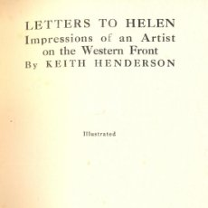 Libros antiguos: KEITH HENDERSON. LETTERS TO HELEN. IMPRESSIONS OF AN ARTIST ON THE WESTERN FRONT. LONDON, 1917. Lote 25274441