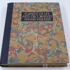 Libros antiguos: FOMENT DE LES ARTS DECORATIVES. ANUARI 1924-1925.. Lote 13324816